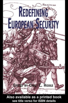 Book Redefining European Security by Hodge, Carl C.