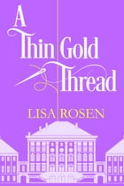 A Thin Gold Thread by Lisa Rosen