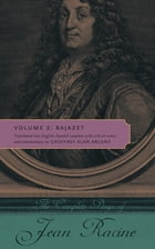 The Complete Plays of Jean Racine: Volume 2: Bajazet by Jean Racine