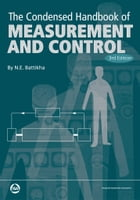Condensed Handbook of Measurement and Control, 3rd Edition by N.E. Battikha