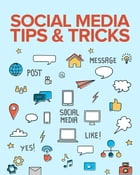 Social Media Tips and Tricks by Anonymous