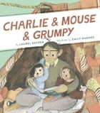 Charlie & Mouse & Grumpy Cover Image