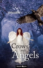 Crows and Angels by Leisa Ebere