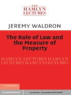 The Rule of Law and the Measure of Property