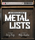 The Merciless Book of Metal Lists by Howie Abrams