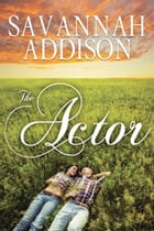 The Actor by Savannah  Addison