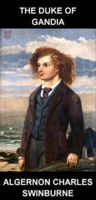The Duke of Gandia [avec Glossaire en Français] by Algernon Charles Swinburne