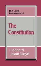 The Legal Framework of the Constitution