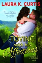 Toying With His Affections: Goody's Goodies, #1 by Laura K. Curtis