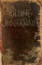 Killing Juggernaut by Jared Bernard