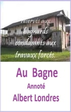AU BAGNE ANNOTE by ALBERT LONDRES