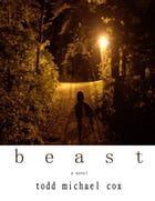 Beast by Todd Michael Cox