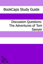 Discussion Questions: The Adventures of Tom Sawyer by BookCaps