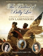 The Ballad of Billy Lee: The Story of George Washington's Favorite Slave by Len Lamensdorf