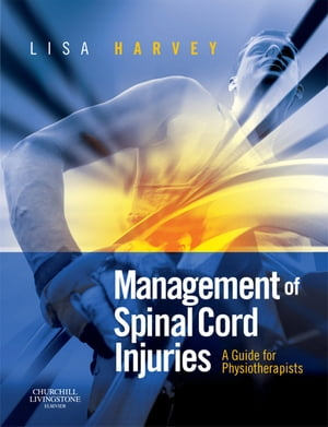 Management of Spinal Cord Injuries A Guide for Physiotherapists