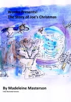 Wonka Presents! The Story of Joe's Christmas: Part Two by Madeleine Masterson