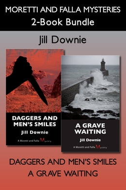 Book Moretti and Falla Mysteries 2-Book Bundle: Daggers and Men's Smiles / A Grave Waiting by Jill Downie