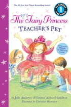 The Very Fairy Princess: Teacher's Pet by Julie Andrews