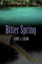 Bitter Spring by Terry Logan