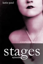 Stages , Episode Two: a Sophie Walker novella by Katie Paul
