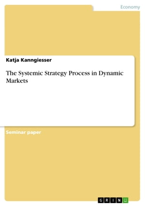 The Systemic Strategy Process in Dynamic Markets