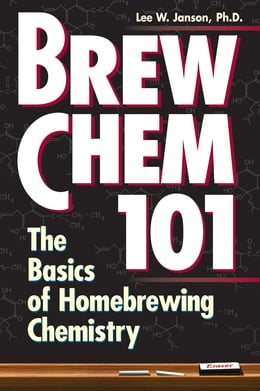 Book Brew Chem 101: The Basics of Homebrewing Chemistry by Lee W. Janson, Ph.D.