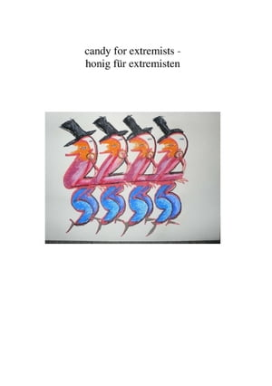 candy for extremists / honig für extremisten: fear fun and fury by holger sasum