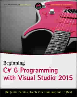 Beginning C# 6 Programming with Visual Studio 2015 by Benjamin Perkins