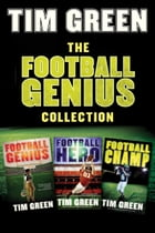 The Football Genius Collection: Football Champ, Football Genius, Football Hero by Tim Green