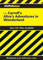 CliffsNotes on Carroll's Alice's Adventures in Wonderland by Lewis Carroll