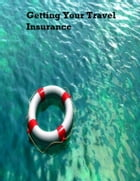 Getting Your Travel Insurance by V.T.