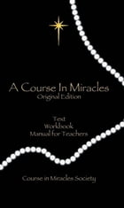 A Course In Miracles ((Original Edition)) by Anonymous,Helen Schucman,William Thetford