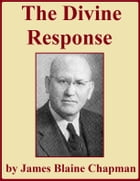 The Divine Response by James Blaine Chapman