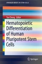 Hematopoietic Differentiation of Human Pluripotent Stem Cells by Tao Cheng