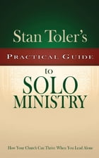 Practical Guide to Solo Ministry by Stan Toler
