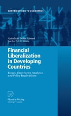 Financial Liberalization in Developing Countries: Issues, Time Series Analyses and Policy…