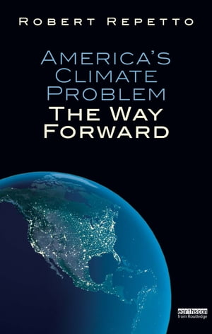 America's Climate Problem The Way Forward