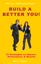 Build a Better You by Rex Houze