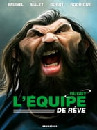 L'equipe de rêve - Rugby by Roger Brunel