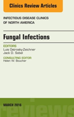 Book Fungal Infections, An Issue of Infectious Disease Clinics of North America, by Luis Ostrosky-Zeichner