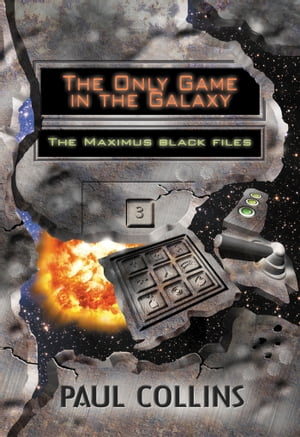 The Only Game in the Galaxy The Maximus Black Files Book 3