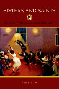 Sisters and Saints: Women and American Religion