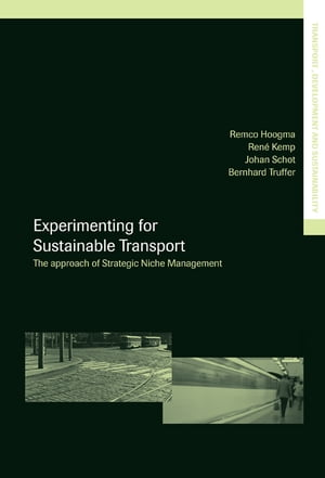 Experimenting for Sustainable Transport The Approach of Strategic Niche Management