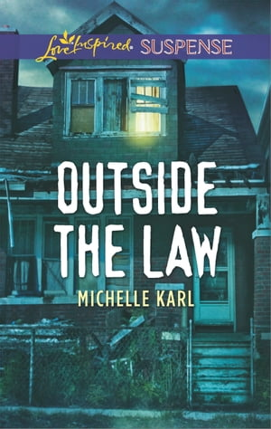 Outside the Law: Faith in the Face of Crime by Michelle Karl