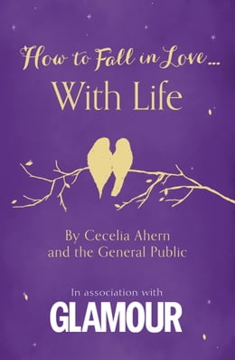 Book How to Fall in Love... With Life by Cecelia Ahern