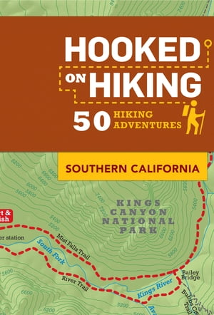 Hooked on Hiking: Southern California 50 Hiking Adventures