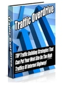"""Traffic Overdrive: """"TOP Traffic Building Strategies That Can Put Your Web Site On The High Traffics Of Internet Highway by MBARK MBARK"""
