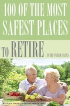 100 of the Most Safest Places to Retire In the United States by alex trostanetskiy
