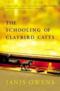 The Schooling of Claybird Catts: A Novel