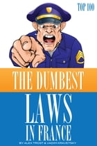 The Dumbest Laws in France by alex trostanetskiy